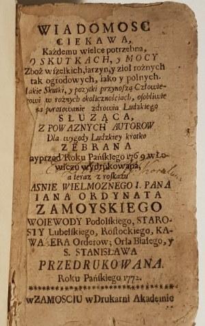 [Zboża i zioła 1772] MEDYCYNA Wiadomość ciekawa, każdemu wielce potrzebna, o skutkach, y mocy zbóż wszelkich, iarzyn, y ziół