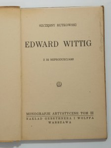 Rutkowski Szczęsny: Edward Wittig z 32 reprodukcjami