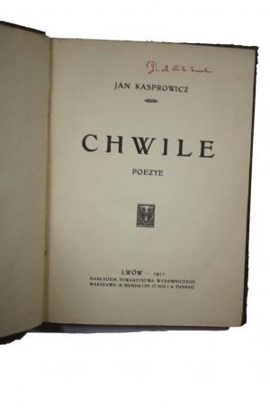 KASPROWICZ Jan - Chwile poezye, Lwów 1911