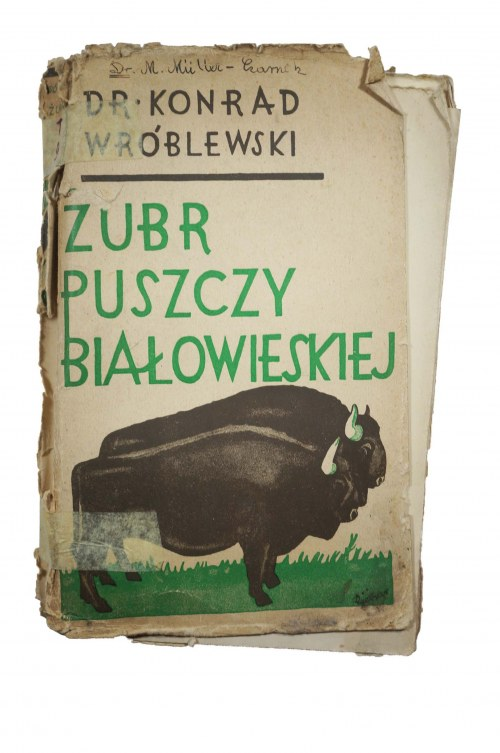 WRÓBLEWSKI Konrad - Żubr Puszczy Białowieskiej, monografia, Poznań 1927 RZADKIE