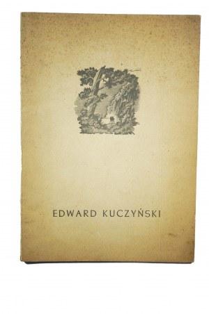 KUCZYŃSKI Edward - Wystawa pośmiertna prac Edwarda Kuczyńskiego (1905-1958) grafika i rysunke