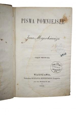 MAJORKIEWICZ Jan - Pisma pomniejsze część 1-2, Warszawa 1852