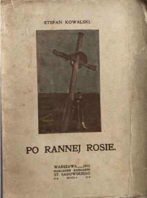 KOWALSKI - PO RANNEJ ROSIE 1912