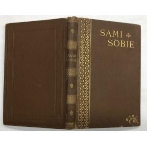 SAMI SOBIE - ŁADNA OPRAWA WYD. 1900 r.