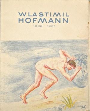 Wlastimil Hofman (1881-1970), Wlastimil Hofmann 1902-1927. Album wystawy zbiorowej dzieł Wlastimila Hofmanna z okazji jubileuszu 25-letniej pracy artysty (1928)