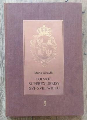Sipayłło Maria • Polskie superexlibrisy XVI-XVIII wieku