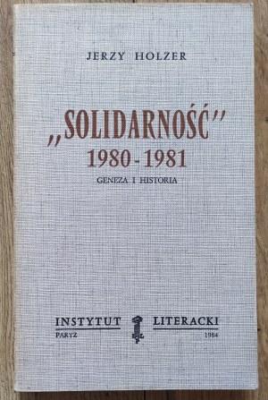 Holzer Jerzy • Solidarność 1980-1981. Geneza i historia [Instytut Literacki Paryż]