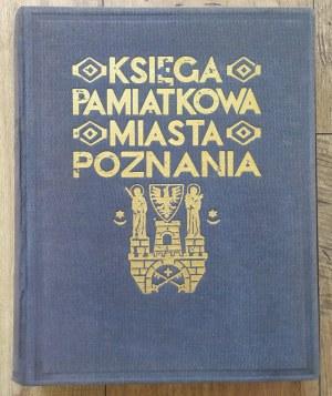 Księga pamiątkowa miasta Poznania • Dziesięć lat pracy polskiego zarządu stołecznego miasta Poznania