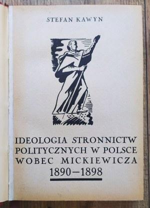 [Mickiewicz] Kawyn Stefan • Ideologia stronnictw politycznych w Polsce wobec Mickiewicza 1890-1898