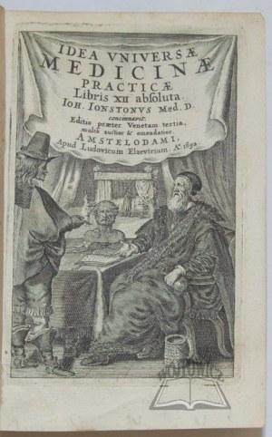 JONSTON Jan, Idea Universae Medicinae Practicae, Libris XII Absoluta.