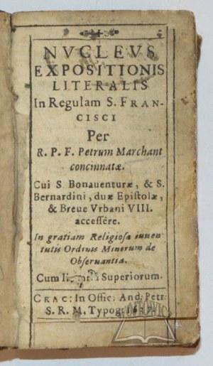 MARCHAND Petrus, Nucleus Expositionis Literalis In Regulam S. Francisci.