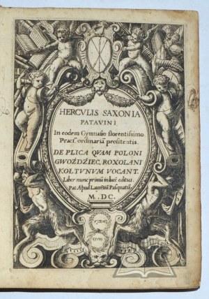 SAXONIA Herkules, De plica quam poloni gwoździec, roxolani kołtunum vocant.