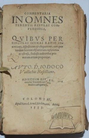 WILLICH Jodocus, Terentius Afer, Commentaria in omnes Terentii fabulas compendiosa.