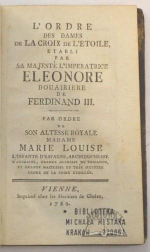 L'Ordre des Dames de La Croix de l'Etoile, établi par Sa Majesté l'Imperatrice Eleonore Douairiere de Ferdinand III.