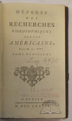 (PAUW Cornelius de), Defense des Recherches Philosophiques sur les Americains.