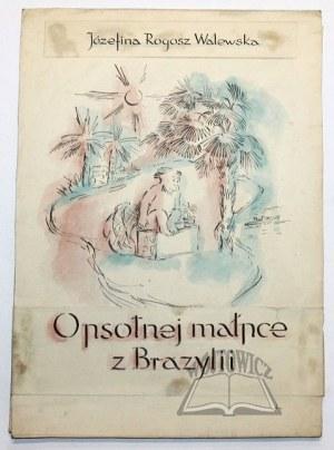 WALEWSKA Józefina Rogosz., O psotnej małpce w Brazylii.