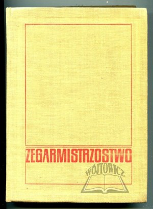 PODWAPIŃSKI M. A. Wawrzyniec. Bernard M. S. Bartnik, Zegarmistrzostwo. Naprawa zegarów i zegarków mechanicznych.
