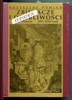 POMIAN Krzysztof, Zbieracze i osobliwości.