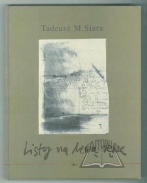 SIARA Tadeusz, Listy na lewą rękę.
