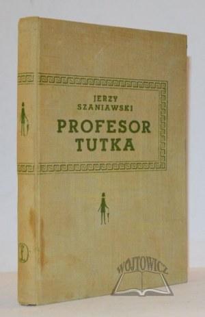 SZANIAWSKI Jerzy, Profesor Tutka i inne opowiadania.