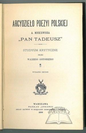 GOSTOMSKI Walery, Arcydzieło poezyi polskiej A. Mickiewicza