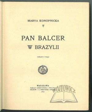 KONOPNICKA Marya, Pan Balcer w Brazylii.