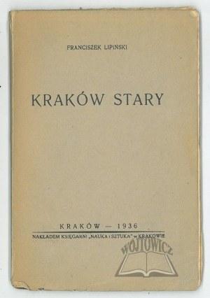 LIPIŃSKI Franciszek, Kraków stary.