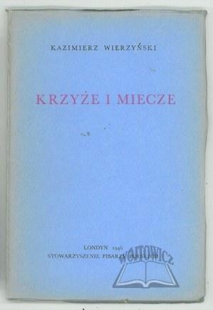 WIERZYŃSKI Kazimierz, Krzyże i miecze.