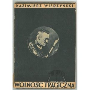 WIERZYŃSKI Kazimierz, Wolność tragiczna.