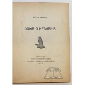 ŻEROMSKI Stefan, Duma o hetmanie.