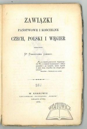 CZERNY Franciszek, Zawiązki państwowe i kościelne Czech, Polski i Węgier.