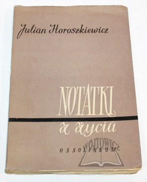 HOROSZKIEWICZ Julian, Notatki z życia.