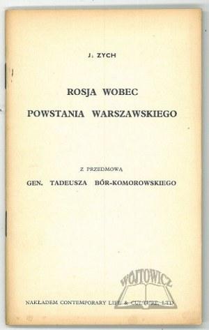 (NOWAK-Jeziorański Jan). Zych J., Rosja wobec powstania warszawskiego.