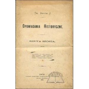 (ROLLE Antoni) Dr Antoni J., Opowiadania historyczne.