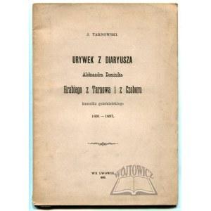 TARNOWSKI J., Urywek z diaryusza Aleksandra Dominika Hrabiego z Tarnowa i z Czoboru, kanonika gnieźnieńskiego 1691-1697.