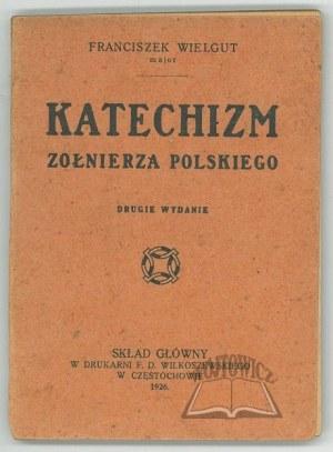 WIELGUT Franciszek, Katechizm Żołnierza Polskiego.