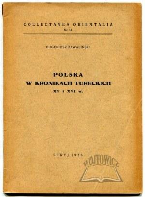ZAWALIŃSKI Eugeniusz, Polska w kronikach tureckich XV i XVI w.
