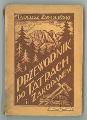 ZWOLIŃSKI Tadeusz, Przewodnik po Tatrach i Zakopanem.