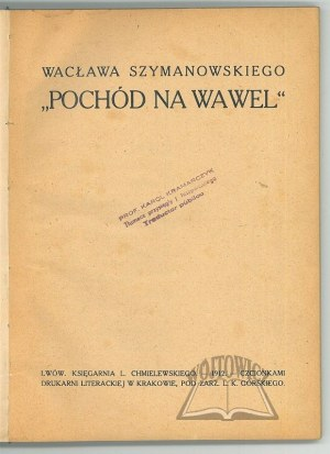 SZYMANOWSKI Wacław, Pochód na Wawel.