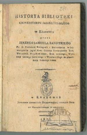 BANDTKIE Jerzy Samuel, Historya Biblioteki Uniwersytetu Jagiellońskiego w Krakowie