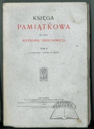 KSIĘGA Pamiątkowa ku czci Bolesława Orzechowicza.