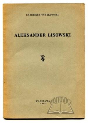 TYSZKOWSKI Kazimierz, Aleksander Lisowski.