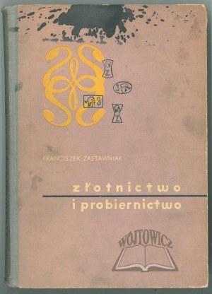 ZASTAWNIAK Franciszek, Złotnictwo i probiernictwo.