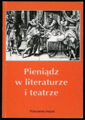 Bachórz Józef (red). Pieniądz w literaturze i teatrze