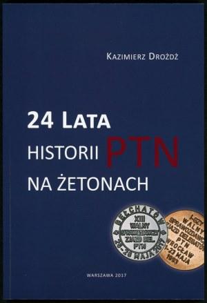 Drożdż Kazimierz. 24 lata historii PTN na żetonach.