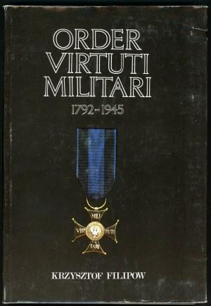 Filipow Krzysztof. Order Virtuti Militari 1792-1945.