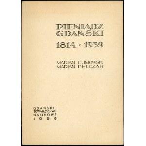 Gumowski Marian, Pelczar Marian. Pieniądz gdański 1814-1939.