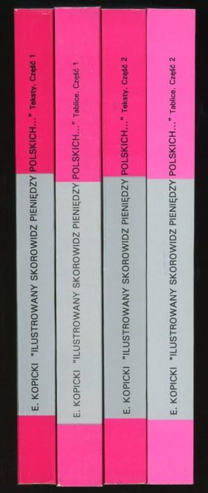 Kopicki Edmund. Ilustrowany skorowidz pieniędzy polskich i z Polską związanych. Komplet 4 vol.: Teksty część 1 i część 2, tablice część 1 i część 2