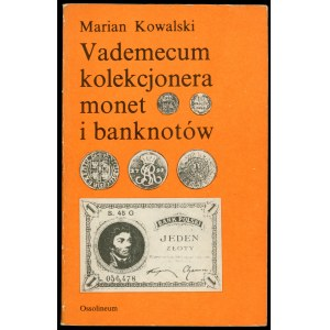 Kowalski Marian. Vademecum kolekcjonera monet i banknotów.