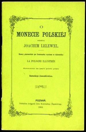 Lelewel Joachim. O monecie polskiej ( reprint ).